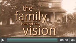 Video - The Family Behind The Vision