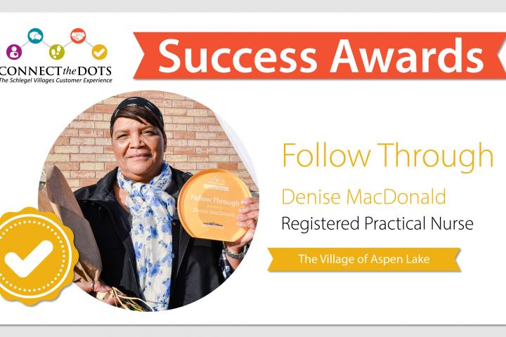 The 'Follow Through' success award goes to Denise at The Village of Aspen Lake