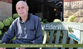 #ElderWisdom | Stories from the Green Bench Podcast with Ross C. Morton