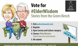 People's Choice Podcast Awards - vote for #ElderWisdom | Stories from the Green Bench